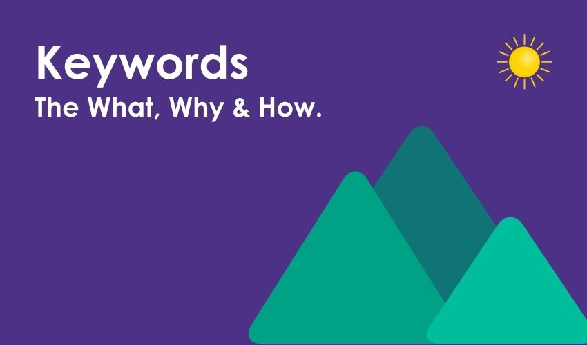Post: Keyword Research: The What, Why & How.